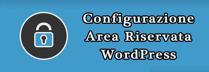 Configurazione Area Riservata WordPress
