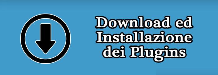Download ed Installazione dei Plugins